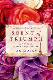 Scent of Triumph: A Novel of Perfume and Passion Hardcover – Import 31 Mar 2015-sanapalas