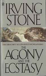The Agony and the Ecstasy: A Biographical Novel of Michelangelo Mass Market Paperback – 3 Mar 1987-sanapalas