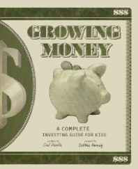 Growing Money: A Complete (and Completely Updated!) Investing Guide for Kids Library Binding – Import Nov 2001-Books-sanapalas