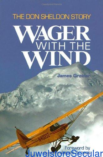 Wager with the Wind: The Don Sheldon Story sanapalas