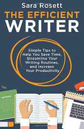 The Efficient Writer: Simple Tips to Help You Save Time Streamline Your Writing Paperback – Import 29 Dec 2015-sanapalas