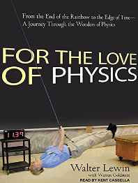 For the Love of Physics: from the End of the Rainbow to the Edge of Time - A Journey Through the Wonders of Physics MP3 CD – Audiobook MP3 Audio Unabridged-Books-sanapalas