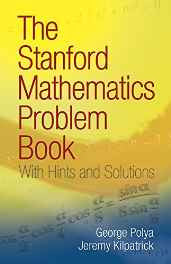 The Stanford Mathematics Problem Book: With Hints and Solutions (Dover Books on Mathematics) Paperback – Import 27 Mar 2009-sanapalas