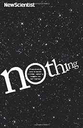 Nothing: From absolute zero to cosmic oblivion - amazing insights into nothingness (New Scientist) Paperback – 7 Nov 2013 sanapalas