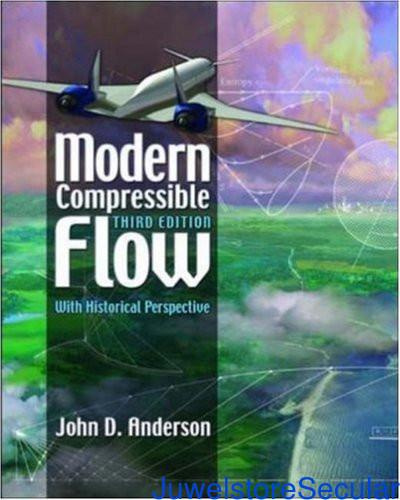 Modern Compressible Flow: With Historical Perspective (Mcgraw-Hill Series in Aeronautical and Aerospace Engineering) sanapalas