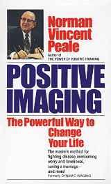 Positive Imaging: The Powerful Way to Change Your Life Mass Market Paperback – 12 Nov 1985-sanapalas