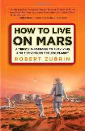 How to Live on Mars: A Trusty Guidebook to Surviving and Thriving on the Red Planet Paperback – 2 Dec 2008-sanapalas
