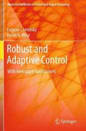 Robust and Adaptive Control: With Aerospace Applications (Advanced Textbooks in Control and Signal Processing) Paperback – Import 13 Nov 2012-sanapalas