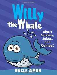 Willy the Whale (Fun Time Series for Beginning Readers) Paperback – Import 10 Dec 2015-Books-sanapalas