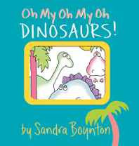 Dinosaurs! (Boynton on Board) Board book – 24 Apr 1998-Books-sanapalas