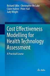 Cost Effectiveness Modelling for Health Technology Assessment: A Practical Course Paperback – Import 28 Oct 2016-Books-sanapalas
