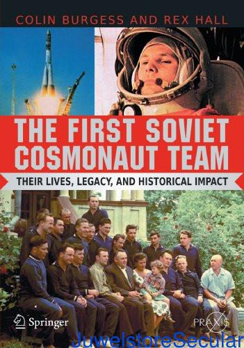 The First Soviet Cosmonaut Team: Their Lives and Legacies (Springer Praxis Books) sanapalas