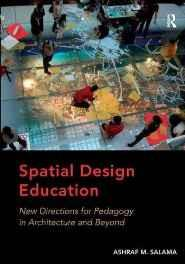 Spatial Design Education: New Directions for Pedagogy in Architecture and Beyond Hardcover – Import 28 Feb 2015-sanapalas