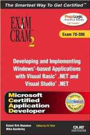 MCAD Developing and Implementing Windows-based Applications with Microsoft Visual Basic .NET and Microsoft Visual Studio .NET Exam Cram 2 (Exam Cram 70-306) Paperback – Import 17 Apr 2003-sanapalas