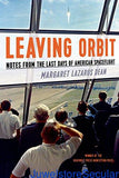 Leaving Orbit: Notes from the Last Days of American Spaceflight sanapalas