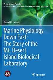 Marine Physiology Down East: The Story of the Mt. Desert Island Biological Laboratory (Perspectives in Physiology) Paperback – Import 28 Oct 2016-Books-sanapalas