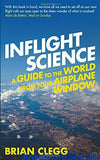 Inflight Science: A Guide to the World from Your Airplane Window sanapalas