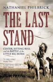The Last Stand: Custer Sitting Bull and the Battle of the Little Big Horn Paperback – 2 Jun 2011-sanapalas