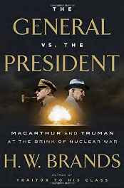 The General vs. the President: MacArthur and Truman at the Brink of Nuclear War Hardcover – Import 11 Oct 2016-sanapalas