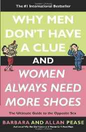 Why Men Don't Have A Clue And Women Always Need More Shoes: The Ultimate Guide To The Opposite Sex Paperback – 2004-sanapalas
