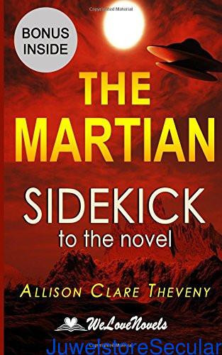 The Martian: Sidekick to the Andy Weir Novel sanapalas