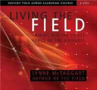 Living the Field: Tapping into the Secret Force of the Universe (Sounds True Aduio Learning Course) Audio CD – Audiobook CD Import-sanapalas