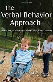 The Verbal Behavior Approach: How to Teach Children with Autism and Related Disorders Paperback – Import 30 May 2007-Books-sanapalas