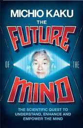 The Future of the Mind Hardcover – 25 Feb 2014-sanapalas
