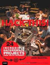 Hack This: 24 Incredible Hackerspace Projects from the DIY Movement Paperback – Import 6 Oct 2011-sanapalas