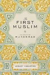 The First Muslim: The Story of Muhammad Hardcover – 15 Mar 2013-Books-sanapalas