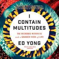 I Contain Multitudes: The Microbes Within Us and a Grander View of Life Library Edition Audio CD – Audiobook CD Import-Books-sanapalas