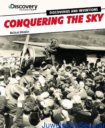 Conquering the Sky (Discovery Education: Discoveries and Inventions) sanapalas