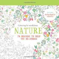 Nature: 70 Designs to Help you De-Stress (Colouring for Mindfulness) Paperback – 2016-Books-sanapalas