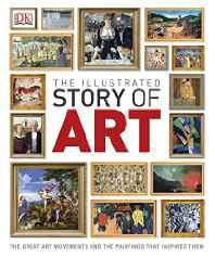 The Illustrated Story of Art (Dk) Hardcover – 2 Sep 2013-sanapalas