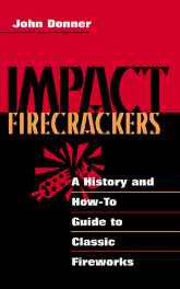 Impact Firecrackers: A History and How-to Guide to Classic Fireworks Paperback – Illustrated Import-sanapalas