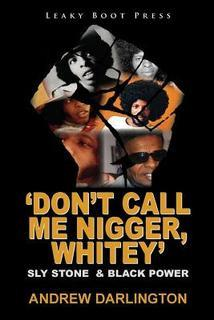 'Don't Call Me Nigger Whitey': Sly Stone & Black Power