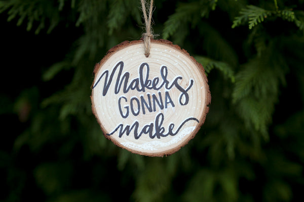 Makers Gonna Make Ornament