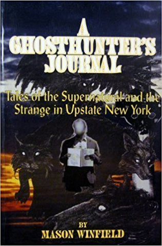 Ghosthunter's Journal: Tales of the Supernatural and the Strange in Upstate New York-gifts-books-Shop Denison