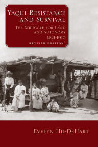 Yaqui Resistance and Survival: The Struggle for Land and Autonomy, 1821-1910-gifts-books-Shop Denison
