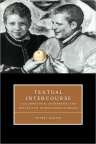 Textual Intercourse: Collaboration, Authorship, and Sexualities in Renaissance Drama-gifts-books-Shop Denison
