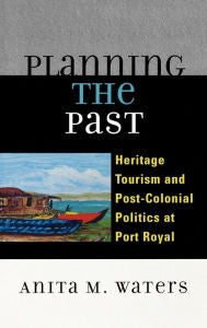 Planning the Past: Heritage Tourism and Post-Colonial Politics at Port Royal-gifts-books-Shop Denison