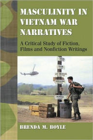 Masculinity in Vietnam War Narratives: A Critical Study of Fiction, Films and Nonfiction Writings-gifts-books-Shop Denison