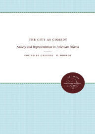 City as Comedy, The: Society and Representation in Athenian Drama-gifts-books-Shop Denison