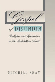 Gospel of Disunion: Religion and Separatism in the Antebellum South-gifts-books-Shop Denison