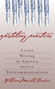Epistolary Practices: Letter Writing in America before Telecommunications-gifts-books-Shop Denison