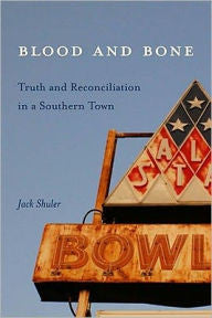 Blood and Bone: Truth and Reconciliation in a Southern Town-gifts-books-Shop Denison