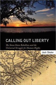 Calling Out Liberty: The Stono Slave Rebellion and the Universal Struggle for Human Rights-gifts-books-Shop Denison