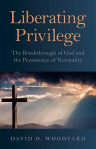 Liberating Privilege: The Breakthrough of God and the Persistence of Normality-gifts-books-Shop Denison
