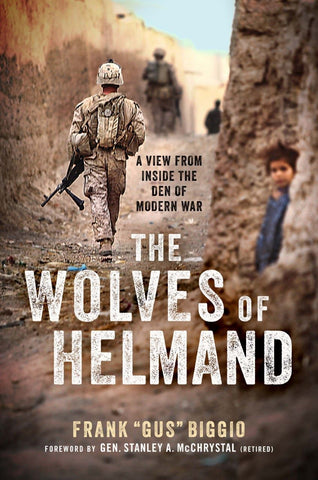 The Wolves of Helmand: A View from Inside the Den of Modern War <i> by Frank 'Gus' Biggio Class of '93</i>-gifts-books-Shop Denison