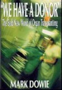 We Have a Donor: The Bold New World of Organ Transplants-gifts-books-Shop Denison